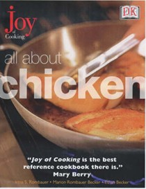 All About Chicken: From The Joy of Cooking