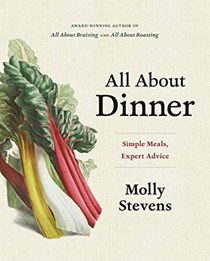 All About Dinner: Simple Meals, Expert Advice