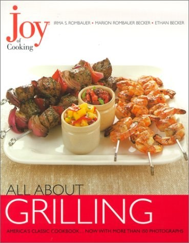 All About Grilling (Joy of Cooking All About... Series)