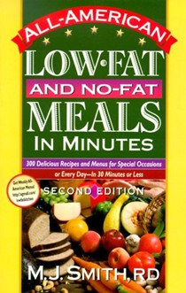 All-American Low-Fat and No-Fat Meals in Minutes: 300 Delicious Recipes and Menus for Special Occasions or Every Day