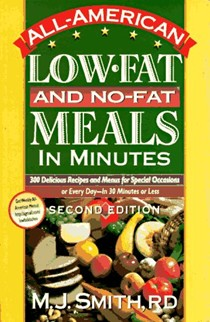 All-American Low-Fat and No-Fat Meals in Minutes: 300 Delicious Recipes and Menus for Special Occasions or Every Day -- in 30 Minutes or Less