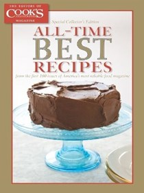 All-Time Best Recipes: From the first 100 issues of America's most reliable food magazine