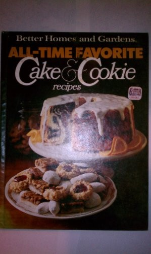 All Time Favorite Cake and Cookie Recipes