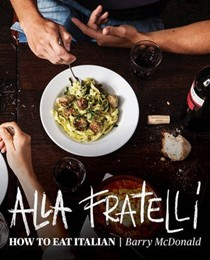 Alla Fratelli: How to Eat Italian