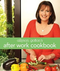 Allyson Gofton's After Work Cookbook