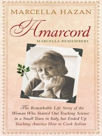 Amarcord Marcella Remembers: The Remarkable Life Story of the Woman Who Started Out Teaching Science in a Small Town in Italy, but Ended Up Teaching America How to Cook Italian (Thorndike Biography)