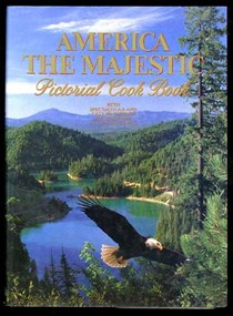 America the Majestic Pictorial Cookbook