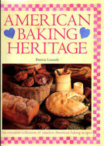 American Baking Heritage: An Evocative Collection of Timeless American Baking Recipes