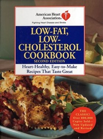 American Heart Association Low-Fat, Low-Cholesterol Cookbook, Second Edition: Heart-Healthy, Easy-to-Make Recipes That Taste Great (American Heart Association