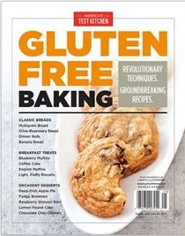 America's Test Kitchen Special Issue: Gluten Free Baking (2015): Revolutionary Techniques, Groundbreaking Recipes