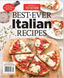 America's Test Kitchen Special Issue: Best-Ever Italian Recipes (2018): Special Collector's Edition
