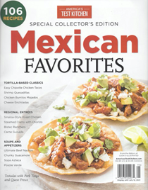 America's Test Kitchen Special Issue: Mexican Favorites (2021): Special Collector's Edition