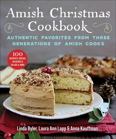 Amish Christmas Cookbook: Authentic Desserts, Breads, Casseroles, Salads, and More