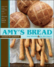 Amy's Bread (revised and updated): Artisan-Style Breads, Sandwiches, Pizzas, and More from New York City's Favorite Bakery