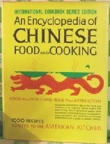 An Encyclopedia of Chinese Food and Cooking: 1000 Recipes Adapted to the American Kitchen