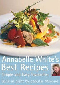 Annabelle White's Best Recipes: Simple and Easy Favourites