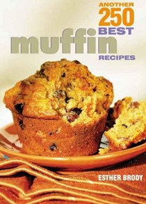 Another 250 Best Muffin Recipes