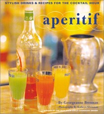 Aperitif: Stylish Drinks and Recipes for the Cocktail Hour