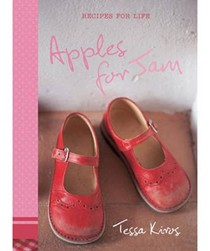 Apples for Jam: Recipes for Life
