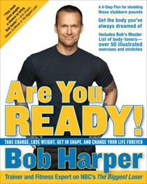 Are You Ready! Take Charge, Lose Weight, Get in Shape, and Change Your Life Forever