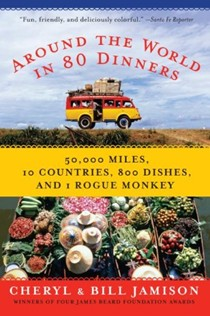 Around the World in 80 Dinners: The Ultimate Culinary Adventure
