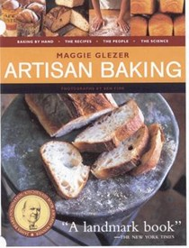 Artisan Baking: Recipes, Techniques, Science, Craft, People, Places