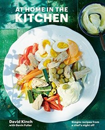 At Home in the Kitchen: Simple Recipes from a Chef's Night Off