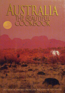 Australia: The Beautiful Cookbook: Authentic Recipes from the Regions of Australia