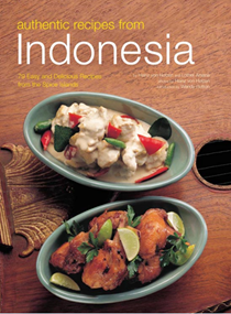 Authentic Recipes from Indonesia: 79 Easy and Delicious from the Spice Islands