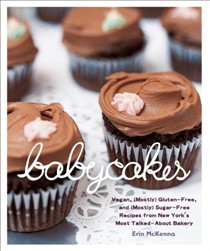 BabyCakes: Vegan, (Mostly) Gluten-Free, and (Mostly) Sugar-Free Treats from New York's Most Talked About Bakery