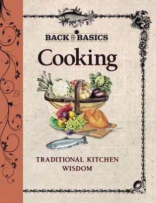 Back to Basics: Cooking - Traditional Kitchen Wisdom