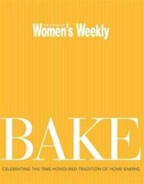 Bake: Celebrating the Time-Honoured Tradition of Home Baking