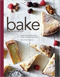 Bake from Scratch: Artisan Recipes for Home Bakers