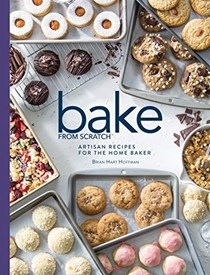 Bake from Scratch, Volume Three: Artisan Recipes for the Home Baker