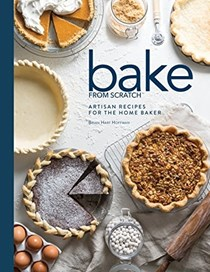 Bake from Scratch, Volume Two: Artisan Recipes for the Home Baker