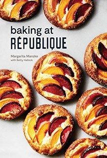 Baking at République: Masterful Techniques and Recipes for Bakers