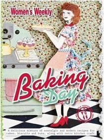 Baking Day: A Delicious Mixture of Nostalgic and Modern Day Recipes