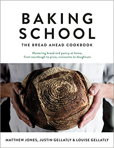 Baking School: The Bread Ahead Cookbook: Mastering Bread and Pastry at Home, from Sourdough to Pizza, Croissants to Doughnuts