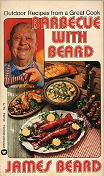 Barbecue With Beard: Outdoor Recipes From a Great Cook