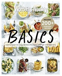 Basics: Simple Easy to Follow Recipes with Step-by-Step Photos
