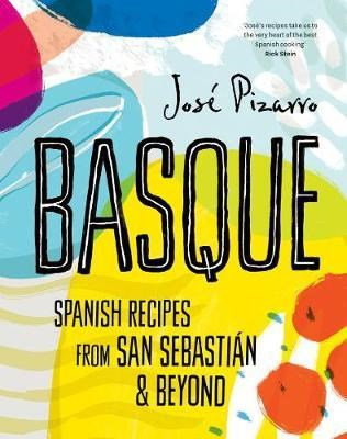 Basque Compact Edition: Spanish Recipes from San Sebastian and Beyond