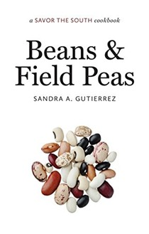 Beans and Field Peas: A Savor the South® Cookbook