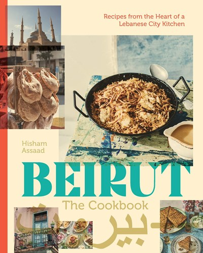 Beirut: The Cookbook:  Recipes from the Heart of a Lebanese City Kitchen