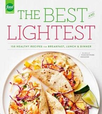 Best and Lightest: 150 Healthy Recipes for Breakfast, Lunch, and Dinner