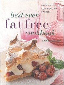 Best-ever Fat Free Cookbook: Delicious Food for Healthy Eating