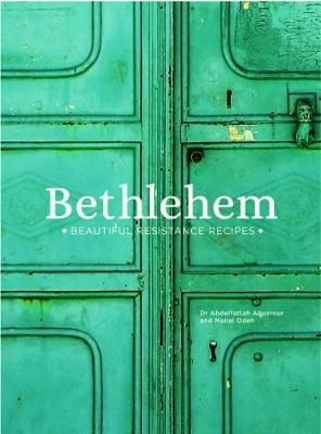 Bethlehem: Beautiful Resistance Recipes