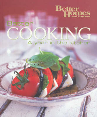 Better Cooking: A Year in the Kitchen