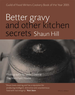 Better Gravy: and Other Kitchen Secrets
