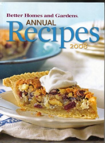 Better Homes & Gardens Annual Recipes 2008