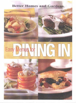 Better Homes & Gardens Easy Menus For Dining In